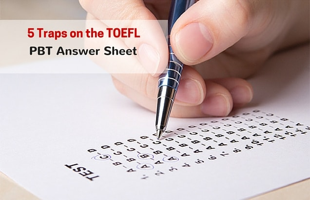 5 Traps on the TOEFL PBT Answer Sheet