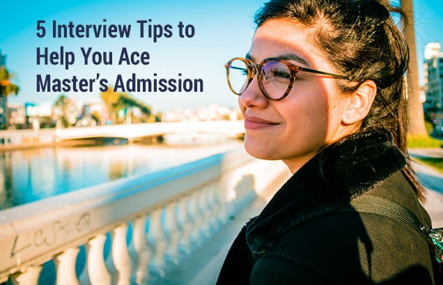 5 Interview Tips to Help You Ace Master's Admission