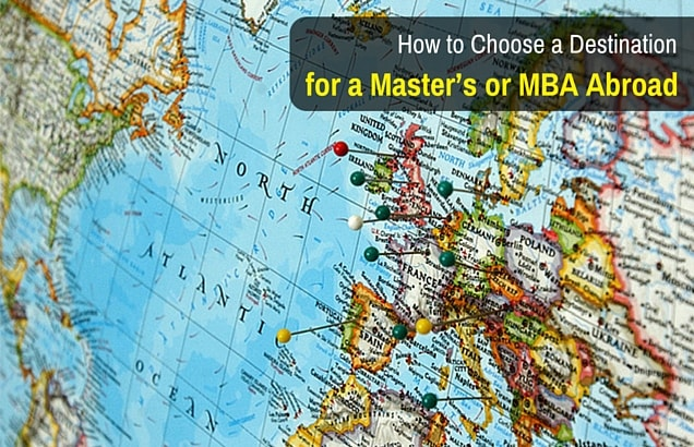 How to Choose a Destination for a Master's or MBA Abroad