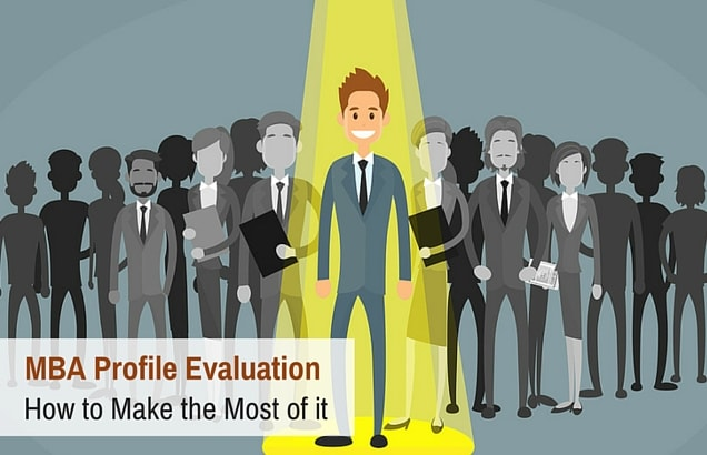 MBA Profile Evaluation – How to Make the Most of it