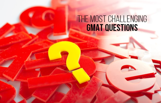 The Most Challenging GMAT Questions