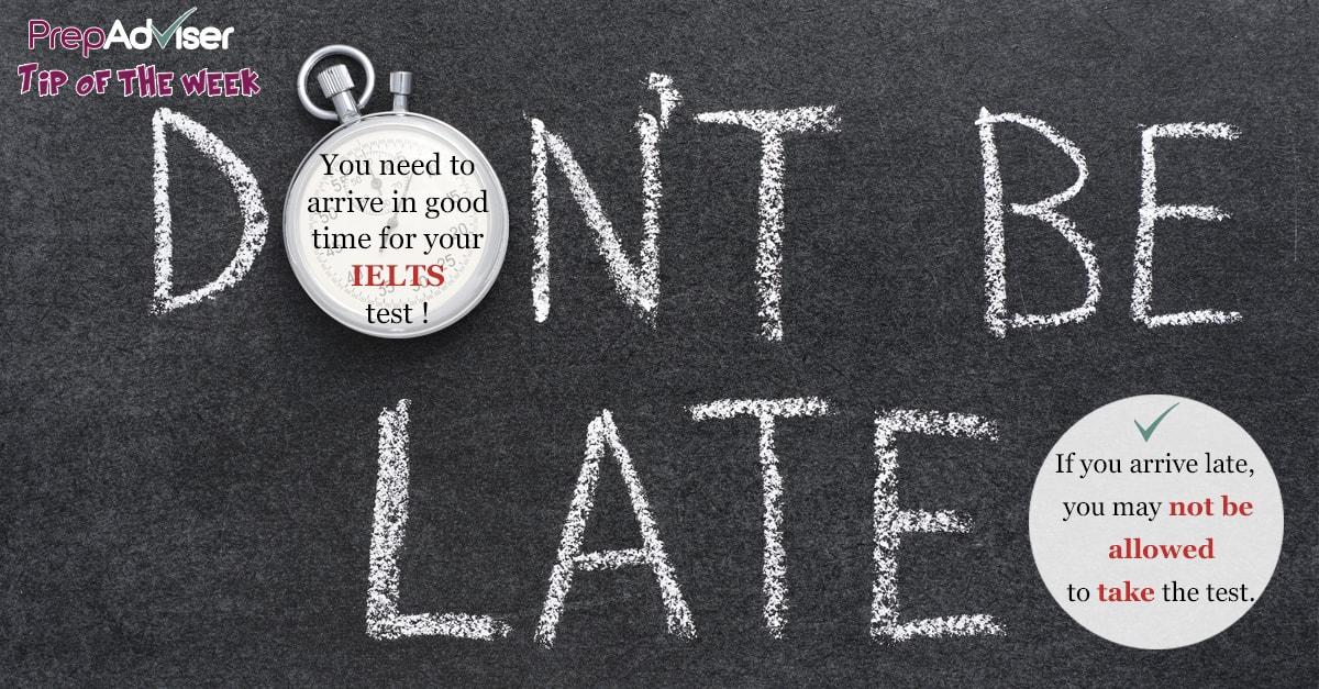 Tip Arrive on time for IELTS test