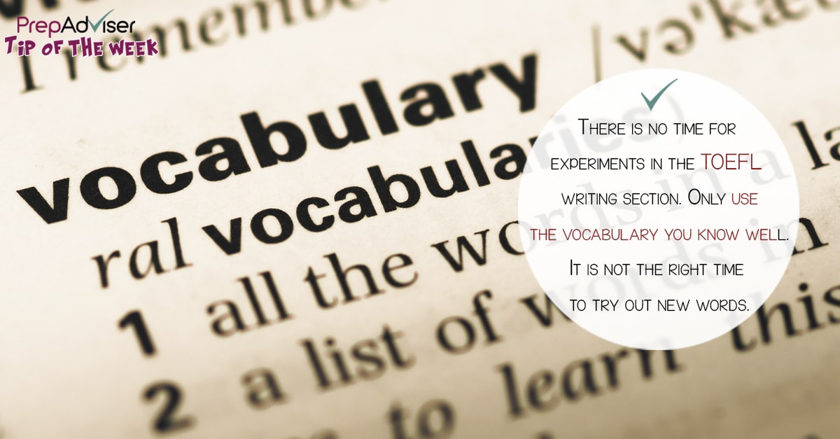 Tip Use the vocabulary you know on the TOEFL
