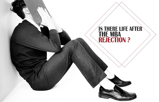 Is There Life After the MBA Rejection?