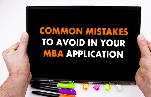 Common Mistakes to Avoid in Your MBA Application