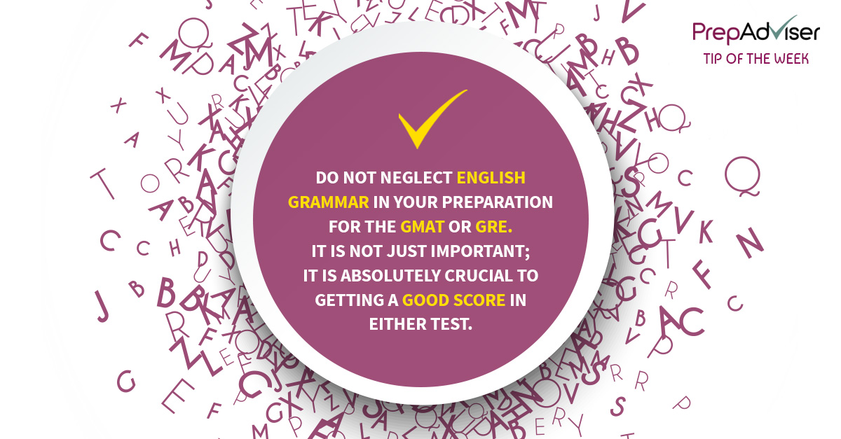how important is english grammar for your GMAT and GRE scores