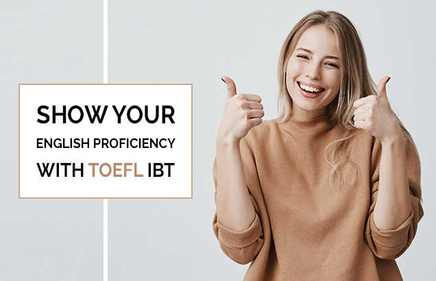 Show Your English Proficiency with TOEFL iBT