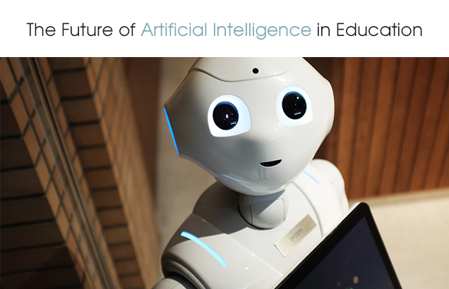 The Future of Artificial Intelligence in Education