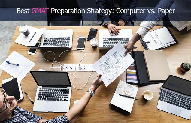 Best GMAT Preparation Strategy: Computer vs. Paper